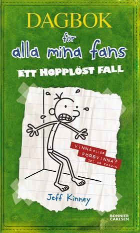 Dagbok för alla mina fans nr 3: Ett hopplöst fall