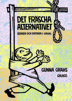 Det fräscha alternativet – serier och satirer i urval