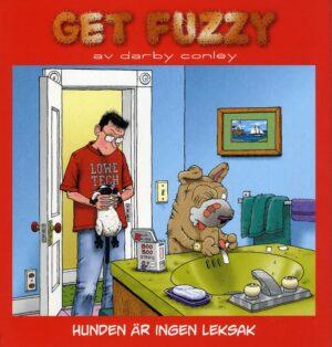 Get Fuzzy: Hunden är ingen leksak (husregel nr 4)
