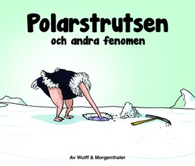 Polarstrutsen och andra fenomen