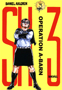 SH3 volym 3: Operation A-barn