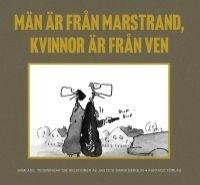 Män är från Marstrand, kvinnor är från Ven – Samlade teckningar om relationer