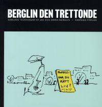 Berglin den trettonde: Samlade teckningar av Jan och Maria Berglin