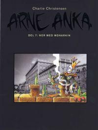 Arne Anka del 7: Ner med monarkin