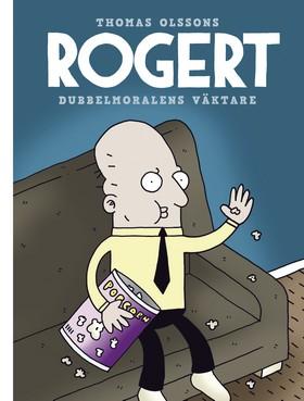 Rogert: Dubbelmoralens väktare