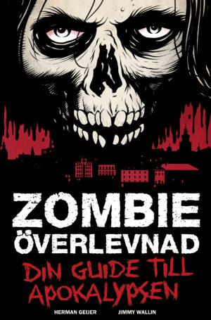 Zombieöverlevnad – din guide till apokalypsen