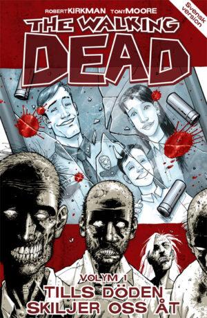 The Walking Dead volym 1: Tills döden skiljer oss åt