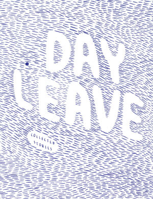 Day leave – collected stories