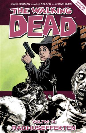 The Walking Dead volym 12: Radhuseffekten