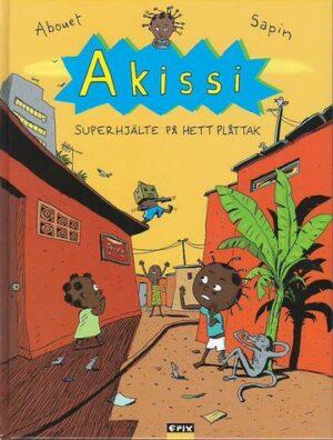 Akissi [2]: Superhjälte på hett plåttak