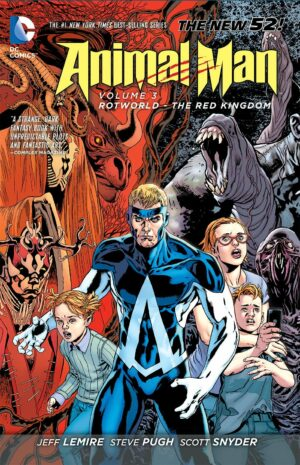 Animal Man Volume 3: Rotworld – The Red Kingdom