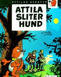 Attilas äventyr nr 1: Attila sliter hund, omslag