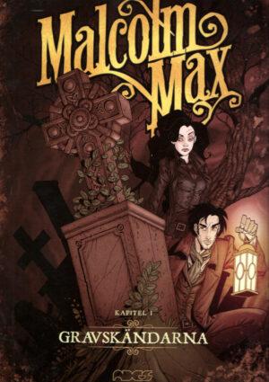 Malcolm Max Kapitel 1: Gravskändarna