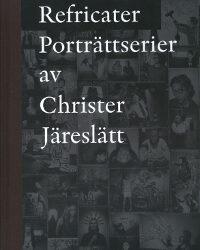 Refricater: porträttserier av Christer Järeslätt omslag