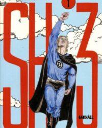SH3 volym 1: Ett liv utan superkrafter är väl ändå inte värt att leva? omslag