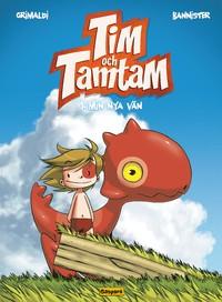 Tim och Tamtam nr 1: Min nya vän