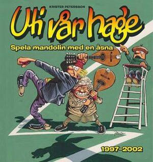 Uti vår hage: Spela mandolin med en åsna 1997–2002