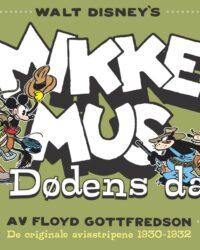 Walt Disney's Mikke Mus i Dødens dal: De orginale avisstripene 1930–1932. Copyright Disney