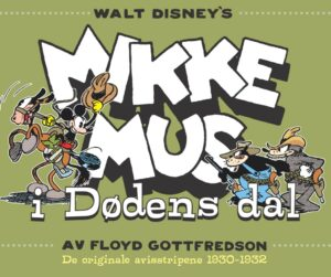 Walt Disney's Mikke Mus i Dødens dal: De originale avisstripene 1930–1932