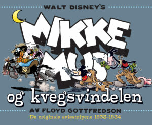 Walt Disney's Mikke Mus og kvegsvindelen: De originale avisstripene 1933–1934