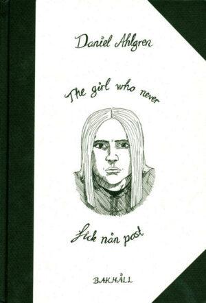 Omslaget till The girl who never fick nån post av Daniel Ahlgren. Copyright Daniel Ahlgren & Bakhåll.
