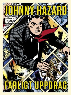 Johnny Hazard: Farligt uppdrag